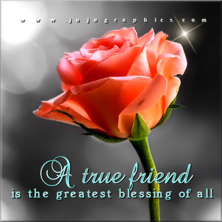 A true friend is the greatest blessing of all
