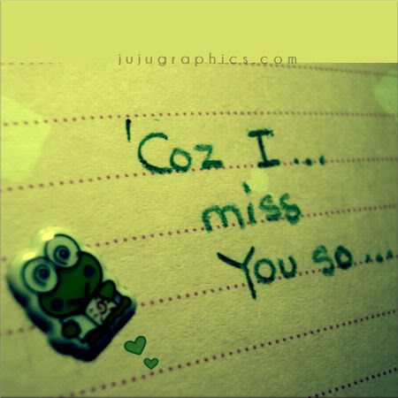 Coz I miss you so