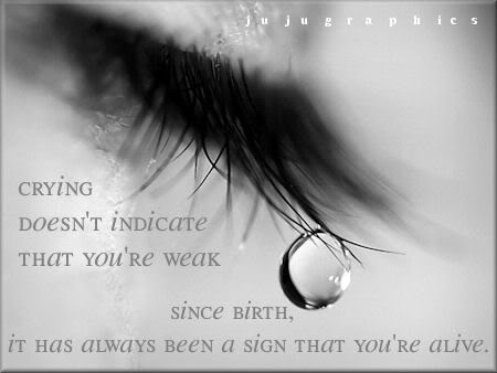 Crying doesnt indicate that youre weak