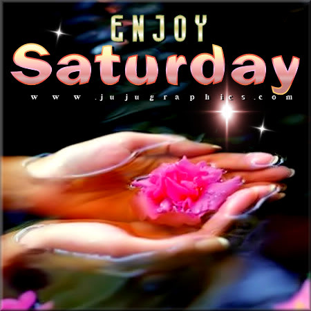 Enjoy Saturday 9