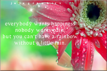 Everybody wants happiness nobody wants pain