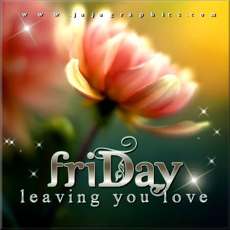 Friday leaving you love