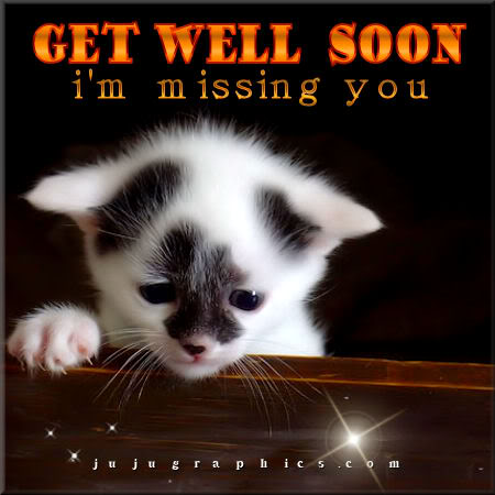 Get well soon im missing you