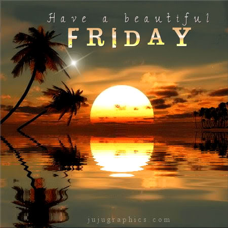 Have a beautiful Friday 6