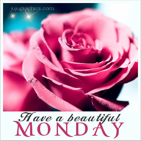 Have a beautiful Monday 2