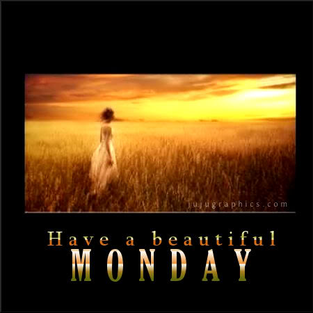 Have a beautiful Monday 4