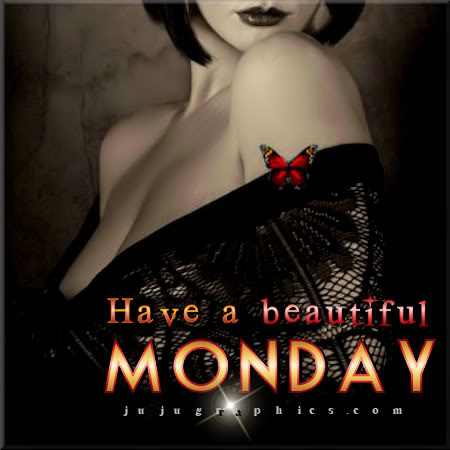 Have a beautiful Monday 6