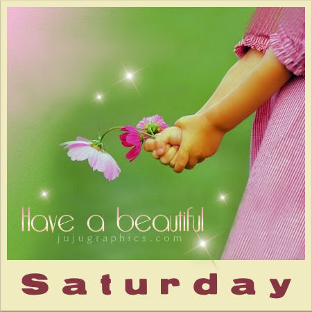 Have a beautiful Saturday 3