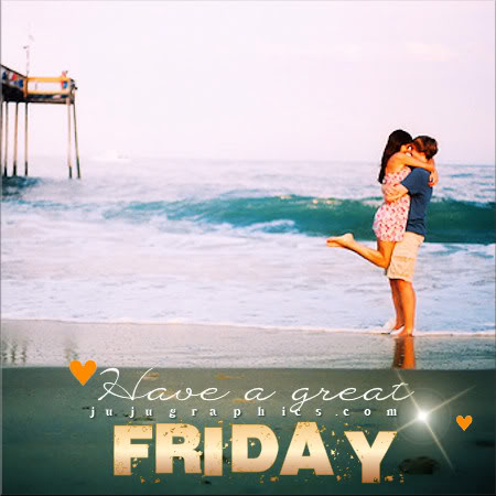 Have a great Friday 20