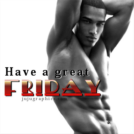 Have a great Friday 4