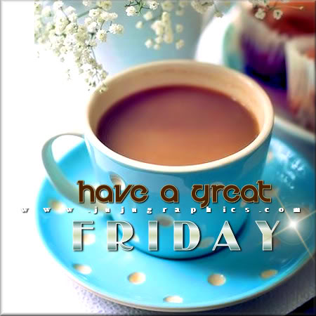 Have a great Friday 53