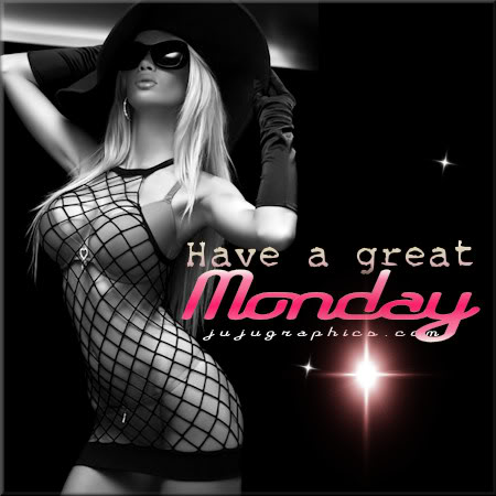 Have a great Monday 32