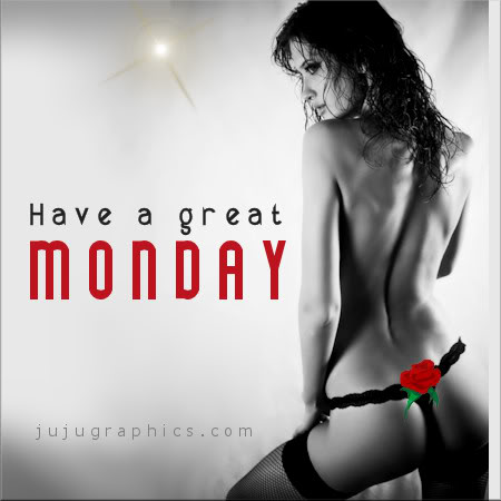 Have a great Monday 33