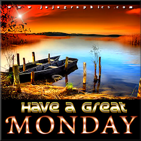Have a great Monday 36