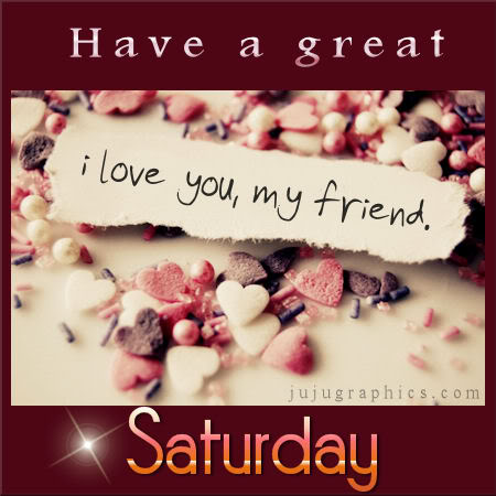 Have a great Saturday 10