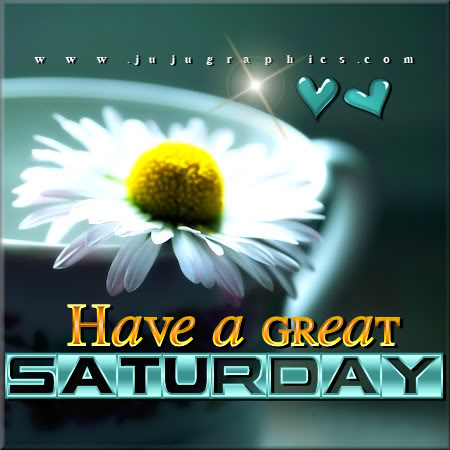 Have a great Saturday 22