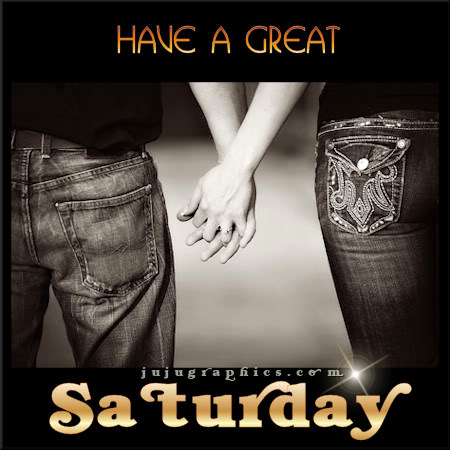 Have a great Saturday 28