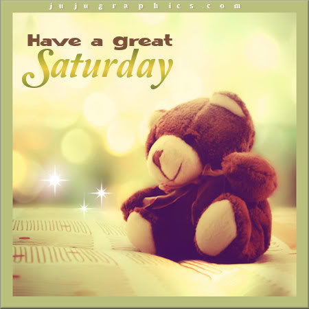 Have a great Saturday 29