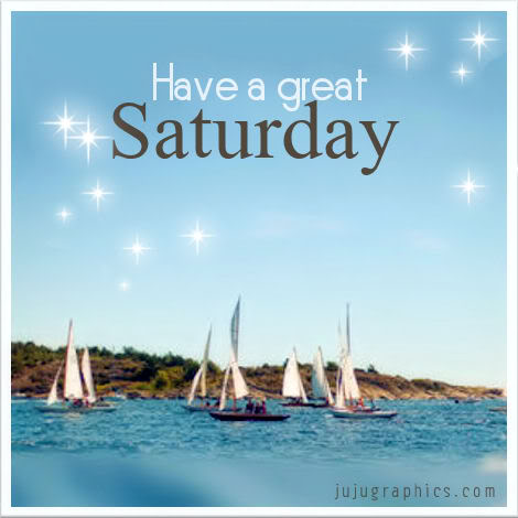 Have a great Saturday 3