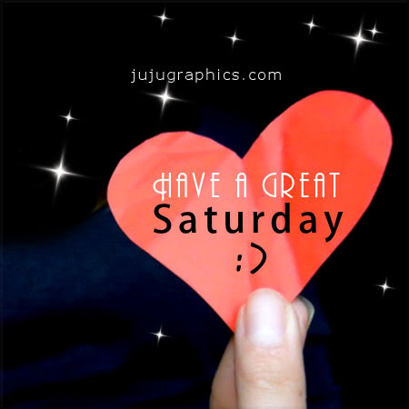 Have a great Saturday 4