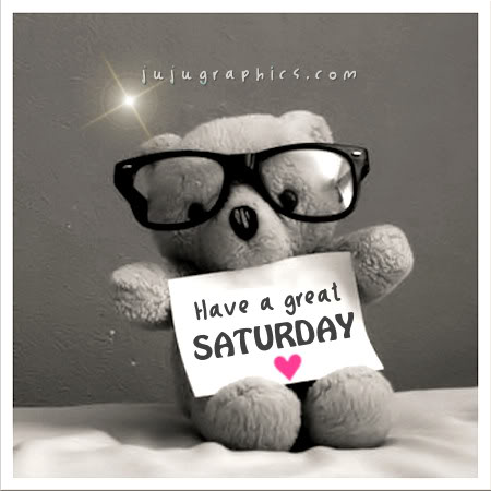 Have a great Saturday 46
