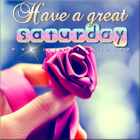 Have a great Saturday 61