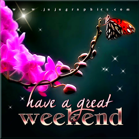 Have a great weekend 55