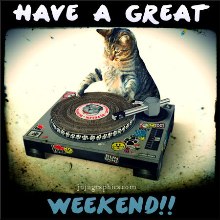 Have a great weekend 64