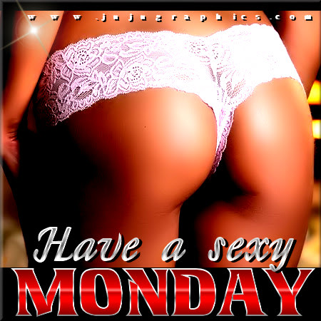 Have a sexy Monday 8