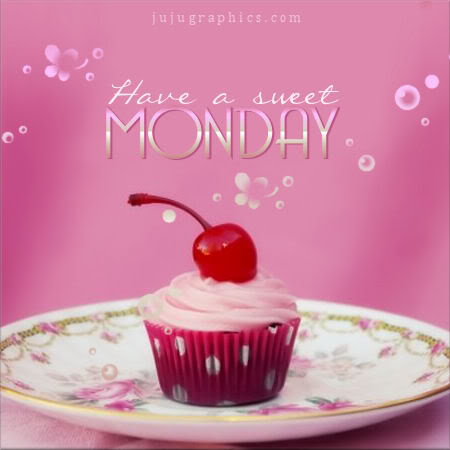 Have a sweet Monday - Graphics, quotes, comments, images ...