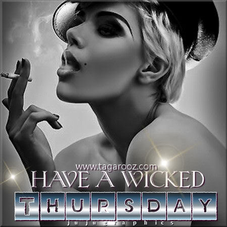 Have a wicked Thursday 8