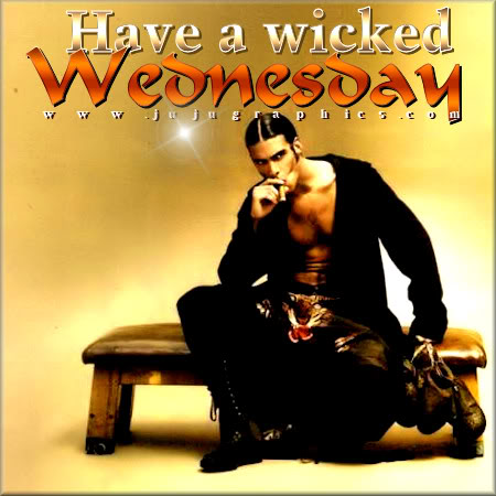 Have a wicked Wednesday 1