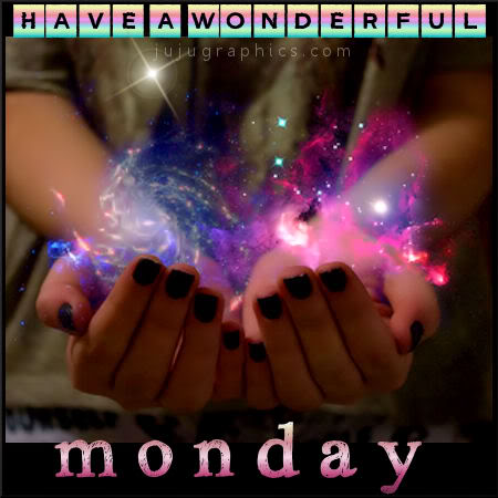 Have a wonderful Monday 9