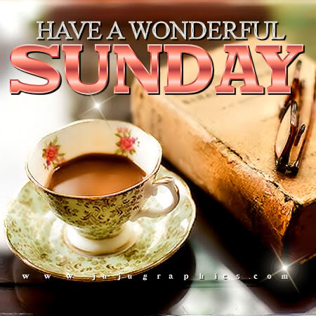 Have a wonderful Sunday 25