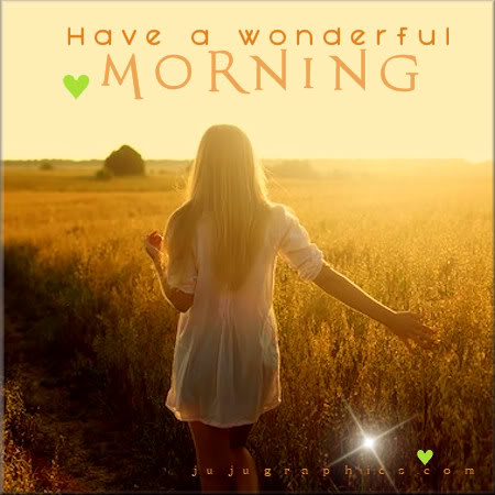 Have a wonderful morning 11