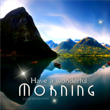 Have a wonderful morning 3