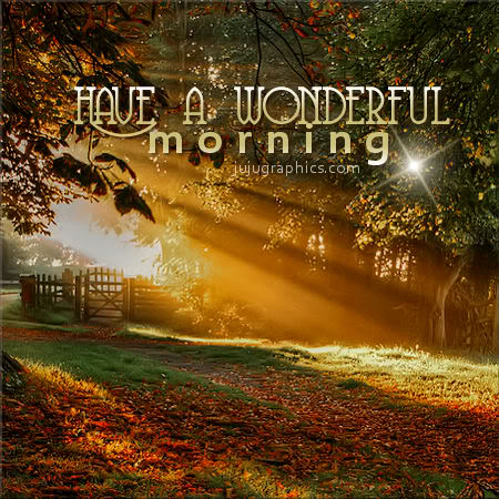Have a wonderful morning 4