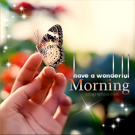 Have a wonderful morning 6