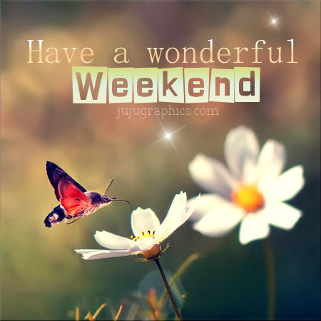 Have a wonderful weekend 17