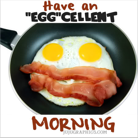 Have an egg cellent morning