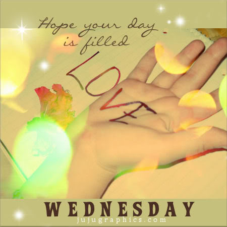 Hope your day is filled with love Wednesday