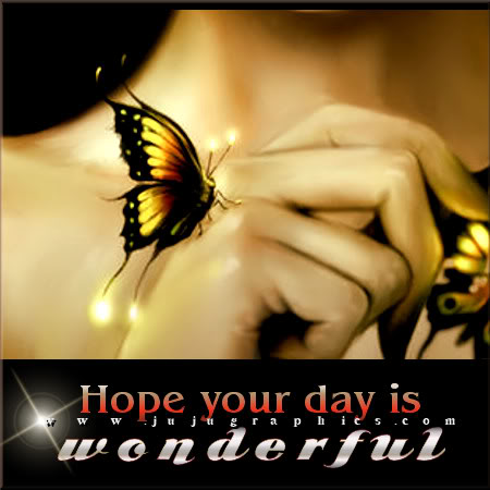 Hope your day is wonderful 2