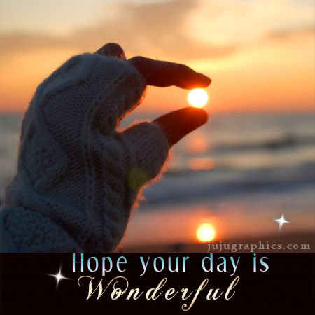 Hope your day is wonderful 5