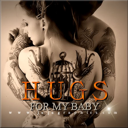 Hugs for my baby