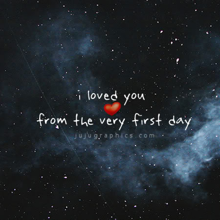 I loved you from the very first day - Graphics, quotes ...