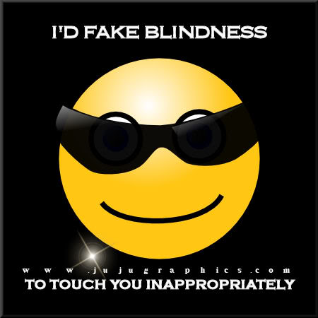 Id fake blindness to touch you inappropriately