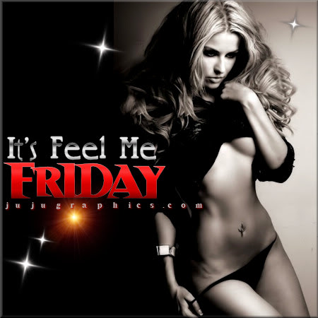 Its feel me Friday