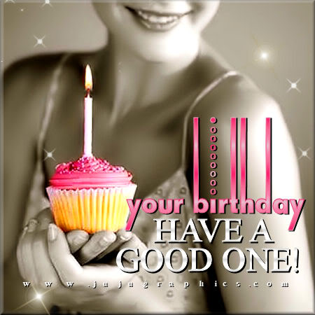 Its your birthday have a good one 093845ls