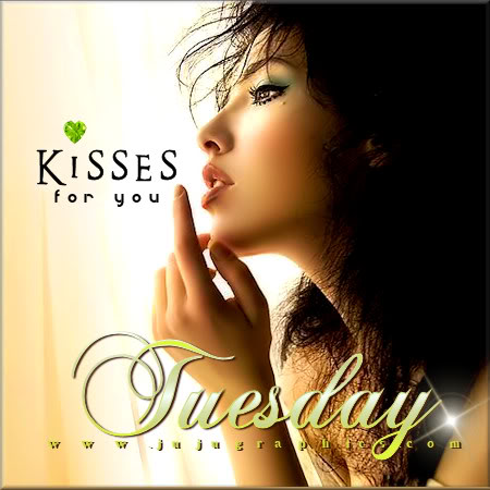 Kisses for you Tuesday