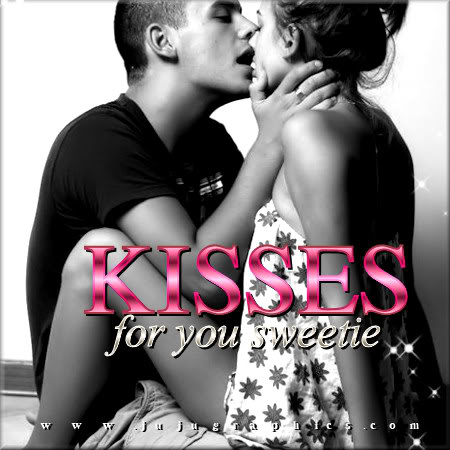 Kisses for you sweetie